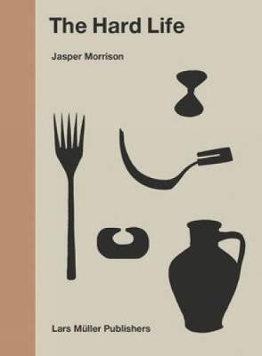 Hard Life by Jasper Morrison