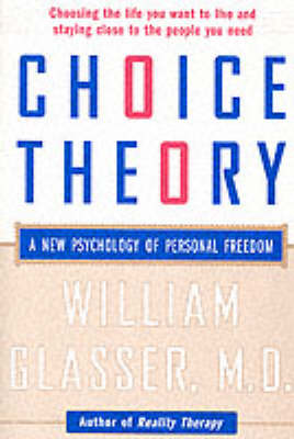 Choice Theory by William Glasser