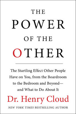 The Power of the Other by Dr. Henry Cloud