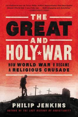 Great and Holy War by Philip Jenkins