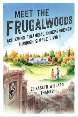 Meet the Frugalwoods: Achieving Financial Independence Through Simple Living book
