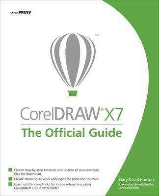 CorelDRAW X7: The Official Guide by Gary David Bouton