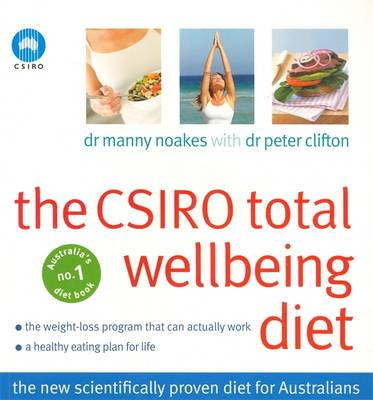 The Csiro Total Wellbeing Diet by Peter Clifton