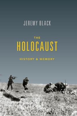 The Holocaust by Jeremy M. Black