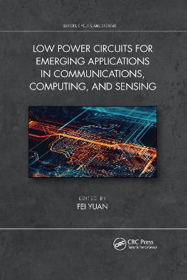 Low Power Circuits for Emerging Applications in Communications, Computing, and Sensing book