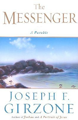 The Messenger: A Parable by Joseph F. Girzone