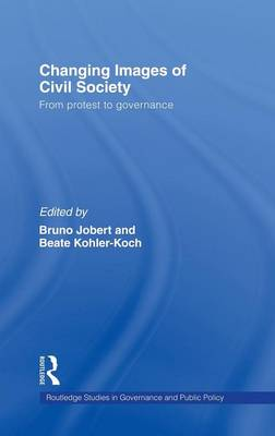 Changing Images of Civil Society: From Protest to Governance by Bruno Jobert