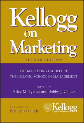 Kellogg on Marketing by Alice M. Tybout