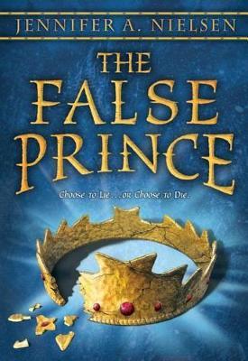 False Prince by Jennifer,A Nielsen