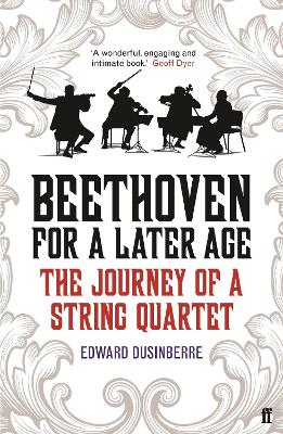 Beethoven for a Later Age by Edward Dusinberre