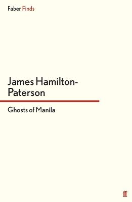 Ghosts of Manila by James Hamilton-Paterson