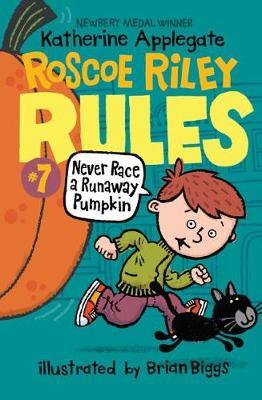 Never Race a Runaway Pumpkin by Katherine Applegate