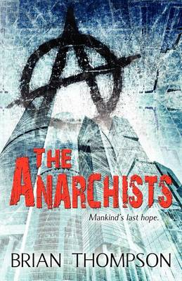Anarchists by Brian Thompson