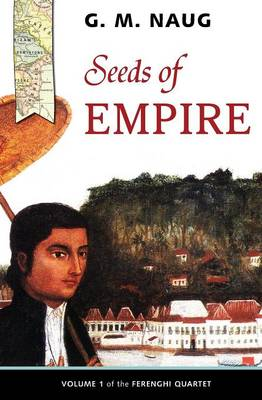 Seeds of Empire by G M Naug