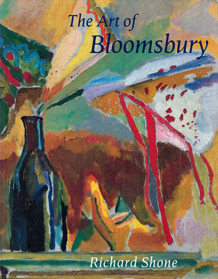 Art of Bloomsbury by Richard Shone