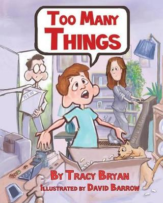 Too Many Things! by Tracy Bryan