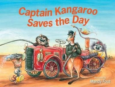 Captain Kangaroo Saves the Day by Mandy Foot
