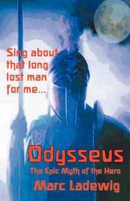 Odysseus: The Epic Myth of the Hero book