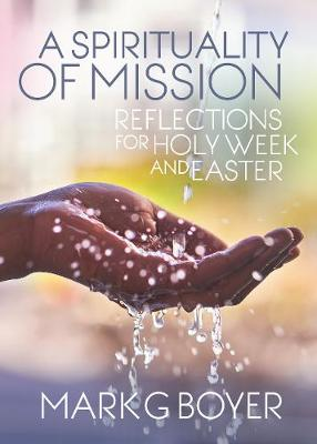 A Spirituality of Mission by Mark G. Boyer
