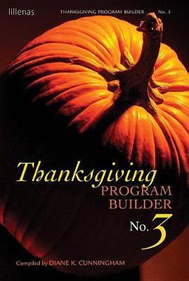 Thanksgiving Program Builder No. 3 by Beacon Hill Press