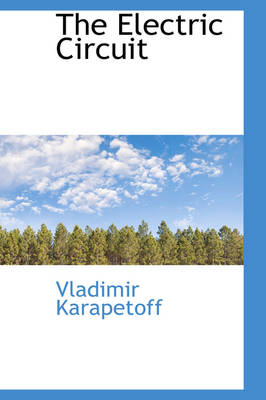 The Electric Circuit by Vladimir Karapetoff