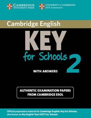 Cambridge English Key for Schools 2 Student's Book with Answers by Cambridge ESOL