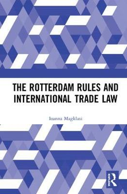 The Rotterdam Rules and International Trade Law book
