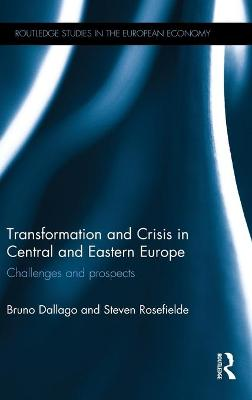 Transformation and Crisis in Central and Eastern Europe by Bruno Dallago