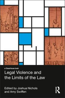Legal Violence and the Limits of the Law book