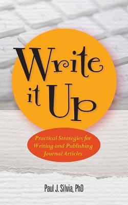 Write It Up by Paul J. Silvia