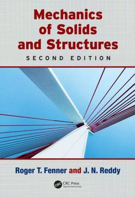 Mechanics of Solids and Structures, Second Edition by Roger T. Fenner