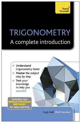 Trigonometry: A Complete Introduction: Teach Yourself by Hugh Neill