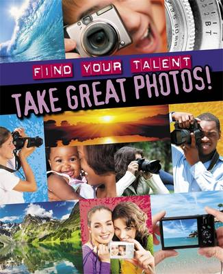Take Great Photos! by Adam Sutherland