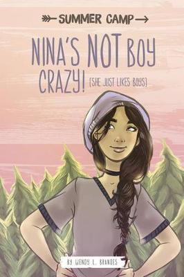 Nina's NOT Boy Crazy! (She Just Likes Boys) book
