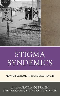 Stigma Syndemics by Bayla Ostrach