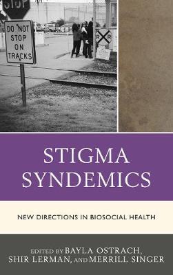 Stigma Syndemics by Bayla Ostrach