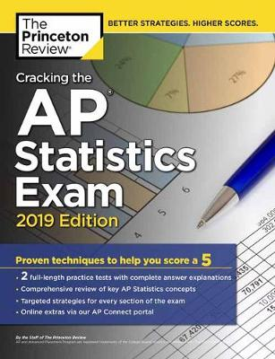 Cracking The Ap Statistics Exam, 2019 Edition  2019 Edition by Princeton Review