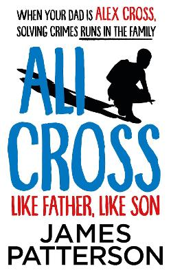 Ali Cross: Like Father, Like Son by James Patterson