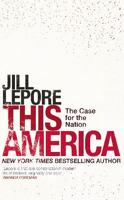 This America: The Case for the Nation by Jill Lepore