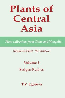 Plants of Central Asia - Plant Collection from China and Mongolia by V I Grubov