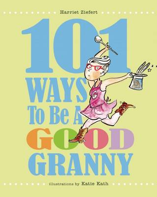 101 Ways to Be a Good Granny book