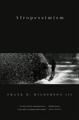 Afropessimism by Frank Wilderson, III