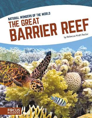 Natural Wonders: Great Barrier Reef by Rebecca Kraft Rector