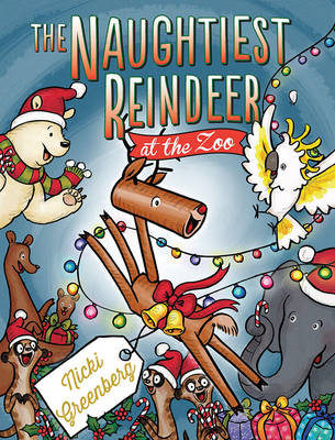 Naughtiest Reindeer at the Zoo book