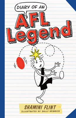 Diary of an Afl Legend by Shamini Flint