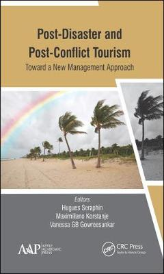Post-Disaster and Post-Conflict Tourism: Toward a New Management Approach book