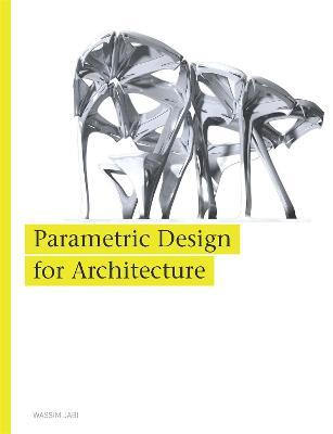 Parametric Design in Architecture by Wassim Jabi