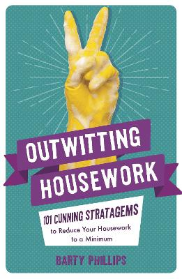 Outwitting Housework by Barty Phillips