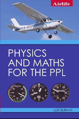 Physics and Maths for the PPL by Luis Burnay