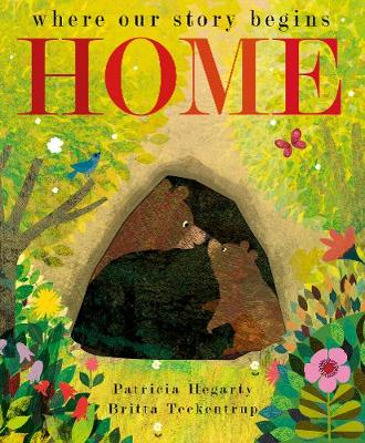 Home: where our story begins by Britta Teckentrup